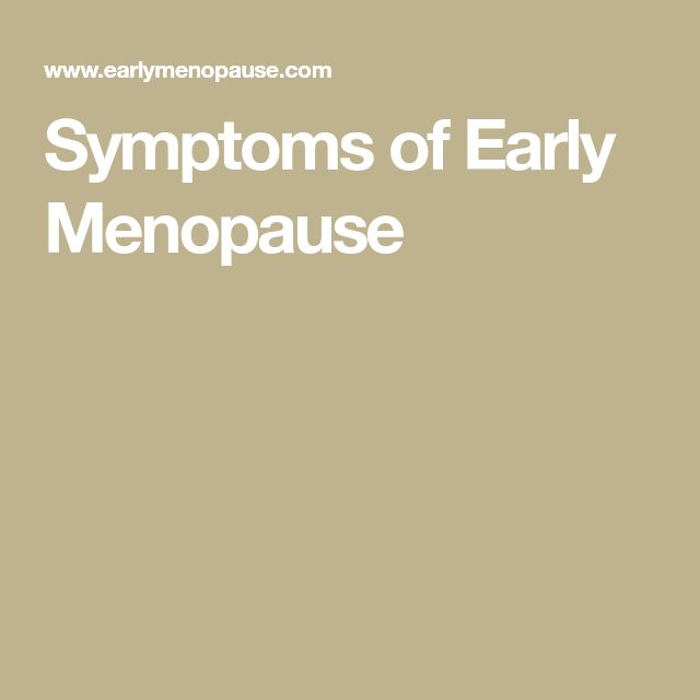 Symptoms of Early Menopause