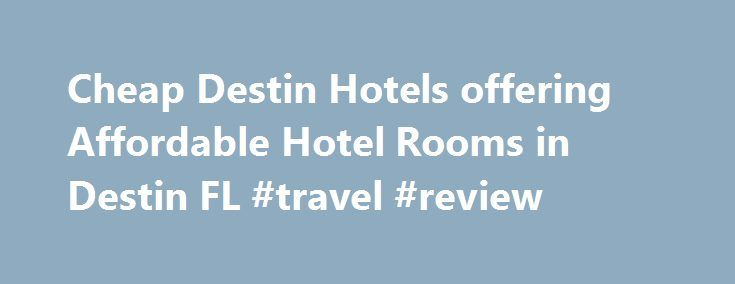 Cheap Destin Hotels offering Affordable Hotel Rooms in Destin FL #travel #review http://travels.remmont.com/cheap-destin-hotels-offering-affordable-hotel-rooms-in-destin-fl-travel-review/  #hotels for cheap # Destin, FL A newer hotel in the Destin, Florida offering extended stays for both business travelers and guests looking to visit the beach. Candlewood Suites is technically in Miramar Beach which is an area located just... Read moreThe post Cheap Destin Hotels offering Affordable Hotel…