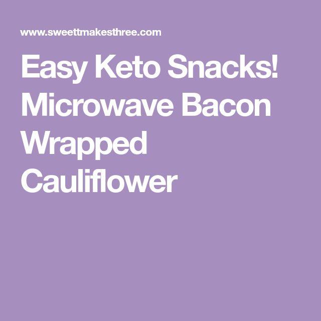 Easy Keto Snacks! Microwave Bacon Wrapped Cauliflower