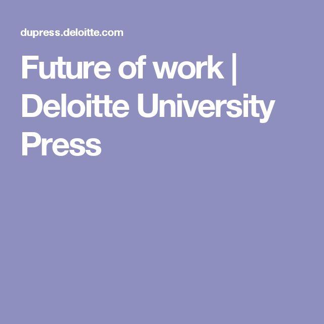 Future of work | Deloitte University Press
