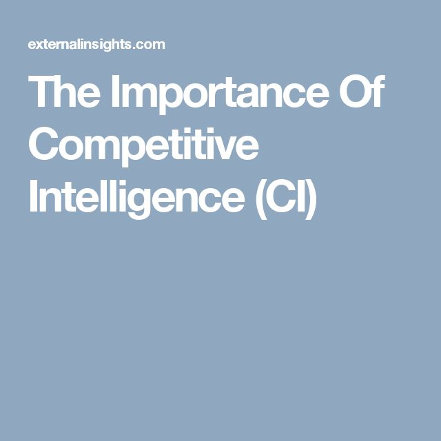 The Importance Of Competitive Intelligence (CI)