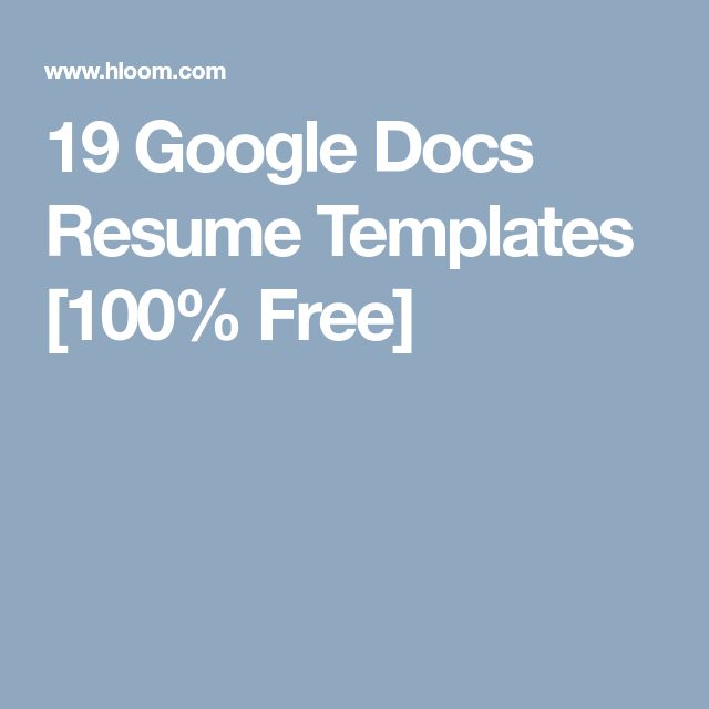 19 Google Docs Resume Templates [100% Free]