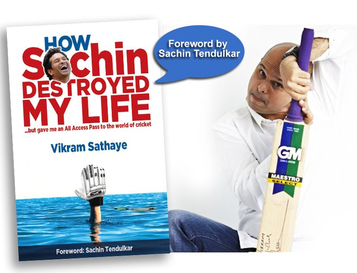 How Sachin Destroyed My Life, by Vikram Sathaye