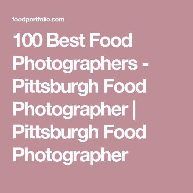 100 Best Food Photographers - Pittsburgh Food Photographer | Pittsburgh Food Photographer