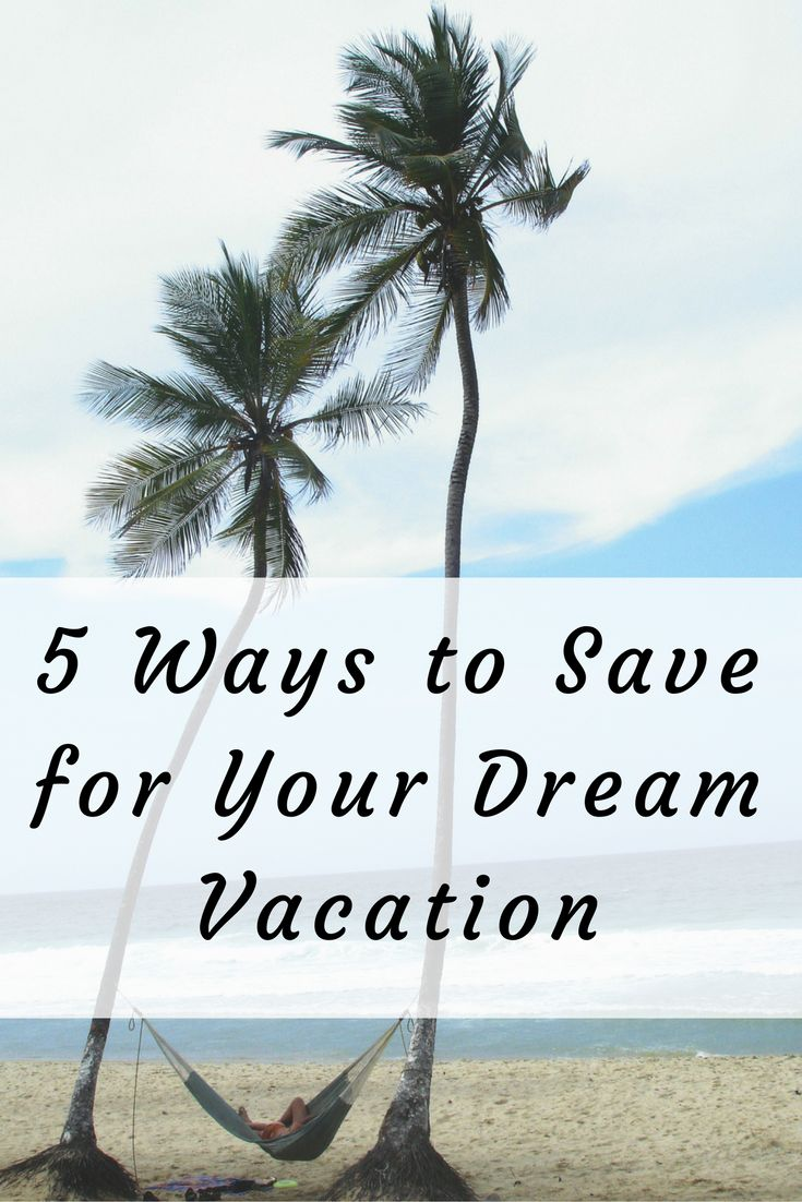 A dream vacation is something that most everyone has on their mind. But you are not sure how to save for a vacation. Try these 5 ways to save for a vacation