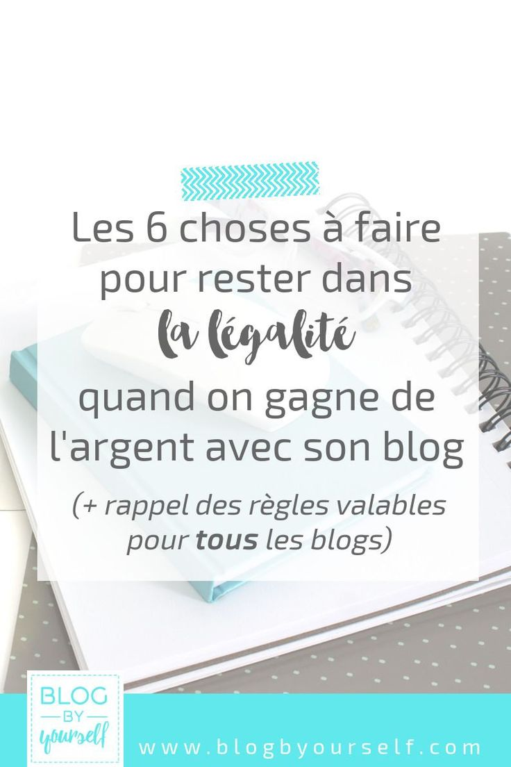 Monétiser son blog demande de respecter un certain nombre de règles légales pour ne pas prendre de risque. Retrouve toutes les infos utiles (en France).