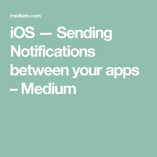 iOS — Sending Notifications between your apps – Medium