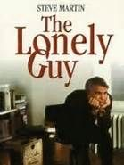 The Lonely Guy (1984). [R] 90 mins. Starring: Steve Martin, Judith Ivey, Charles Grodin, Steve Lawrence, Robyn Douglass, Merv Griffin, Joyce Brothers and Rance Howard