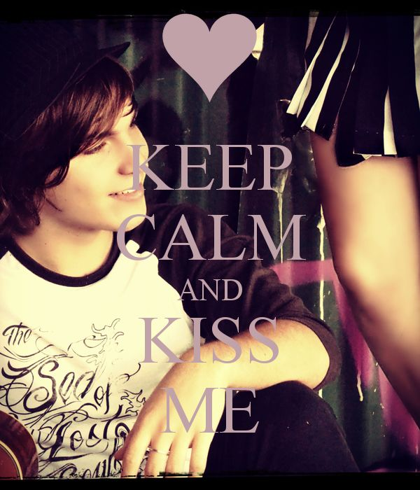 KEEP CALM AND KISS ME by Donna Keevers Driver (My son and his girl: Matt & Steph)