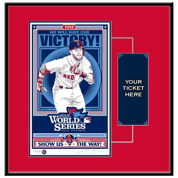 Dustin Pedroia Boston Red Sox 2013 MLB World Series Champions Propaganda Screen Print Ticket Frame - $119.99