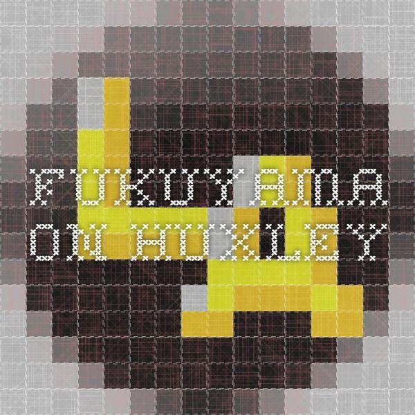 Fukuyama on Huxley