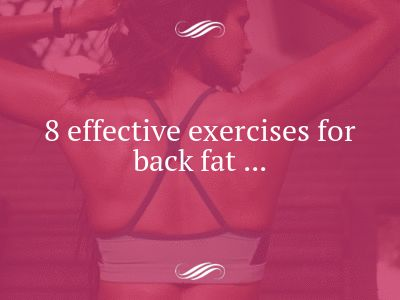 8 Effective Exercises for Back Fat ...