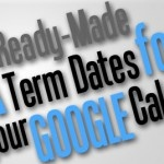 Ready-made UK Term Dates For Your Google Calendar