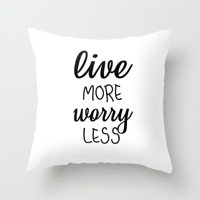 Live More Worry Less Pillow Couch Decor Decoration Quote Decorative Cute Throw Case Cover Covers Fluffily Tumbl Throw Pillows Living Room Throw Pillows Pillows