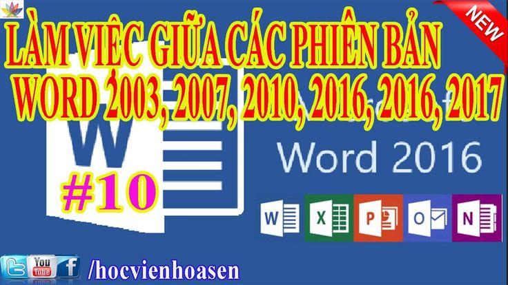 OFFICE 2016 FULL | BÀI 10: LÀM VIỆC GIỮA CÁC PHIÊN BẢN MS WORD 2003, 200...