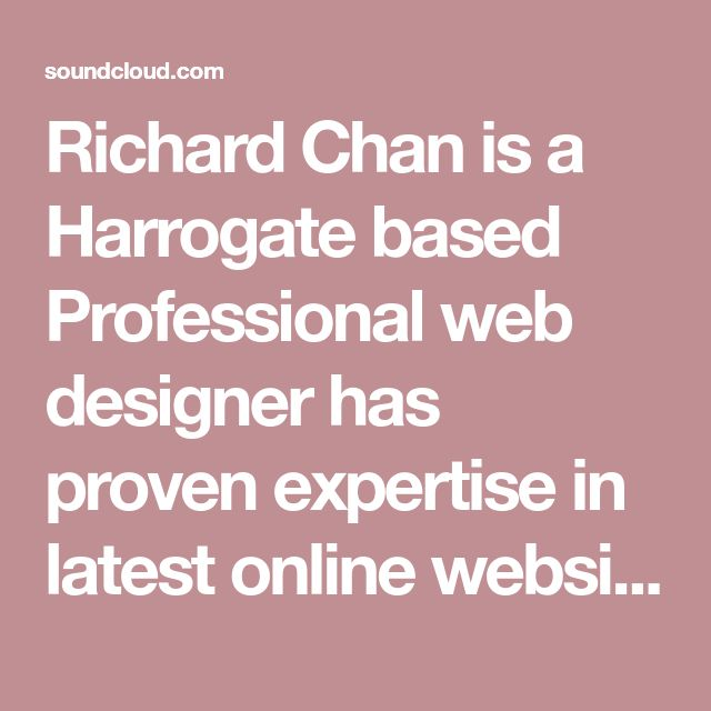 Richard Chan is a Harrogate based Professional web designer has proven expertise in latest online website designing tools and softwares.. Harrogate. Stream Tracks and Playlists from Richard Chan Harrogate on your desktop or mobile device.