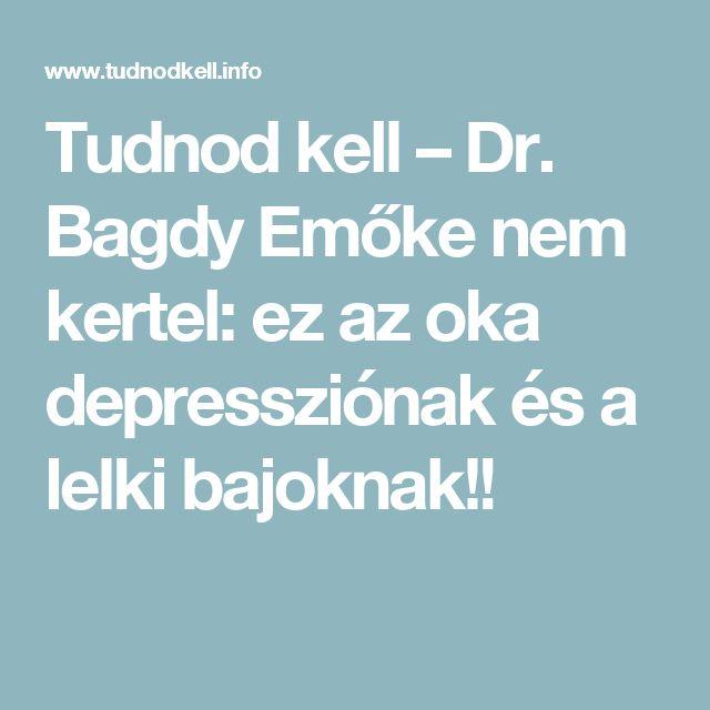 Tudnod kell – Dr. Bagdy Emőke nem kertel: ez az oka depressziónak és a lelki bajoknak!!