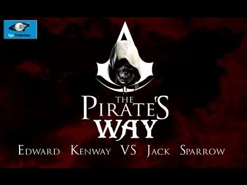 ▶ The Pirate's Way - Edward Kenway VS Jack Sparrow - Eyes Productions