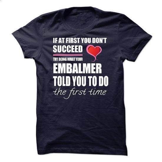 I am a/an Embalmer - #long sleeve t shirts #street clothing. GET YOURS => https://www.sunfrog.com/Names/I-am-aan-Embalmer-56121294-Guys.html?60505