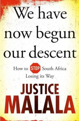 978-1-86842-679-9 We Have Now Begun Our Descent - How To Stop South Africa Losing Its Way