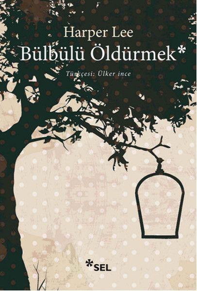 Bülbülü Öldürmek (To Kill a Mockingbird) by Harper Lee