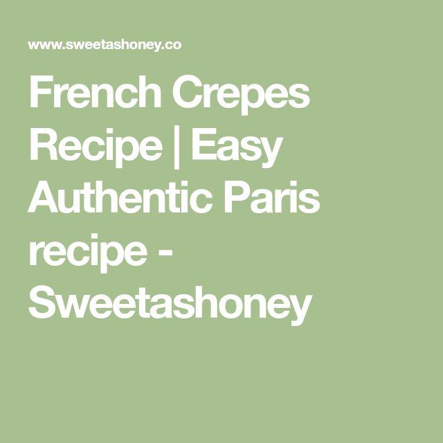French Crepes Recipe   Easy Authentic Paris recipe - Sweetashoney