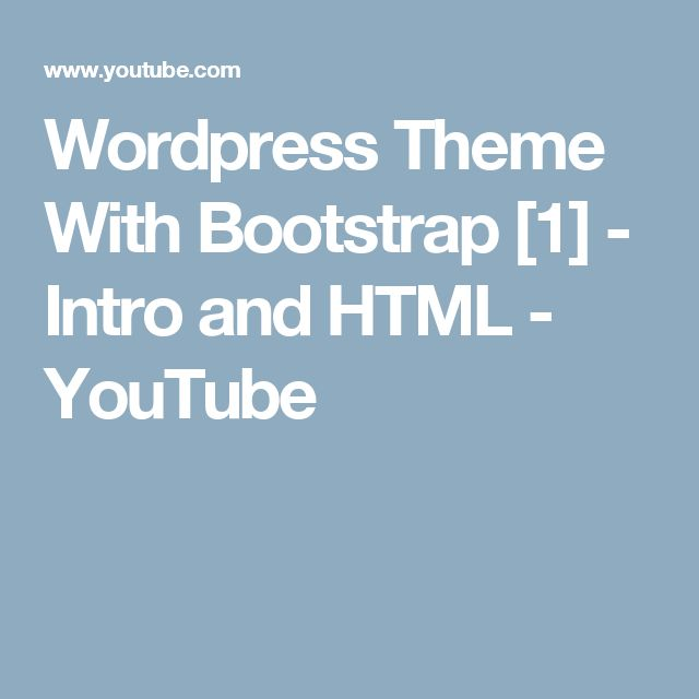 Wordpress Theme With Bootstrap [1] - Intro and HTML - YouTube