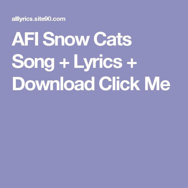 AFI Snow Cats Song + Lyrics + Download  Click Me