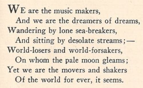 And we are the dreamers of dreams