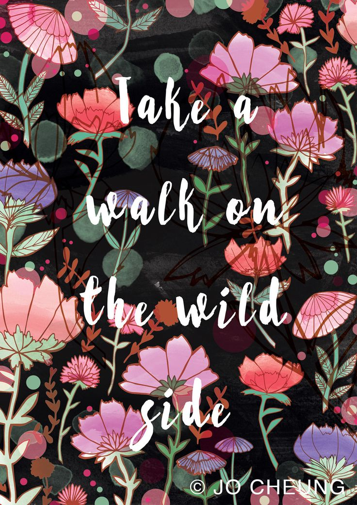 Take a Walk on the Wild Side A4 A3 Art Print - Digital Print - Quote - Inspirational - Illustration - Illustrated Print - Flowers - Nature by JoCheungIllustration on Etsy