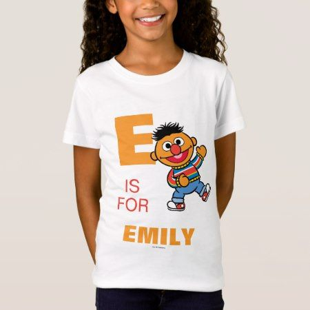 E is for Ernie | Add Your Name T-Shirt - tap to personalize and get yours