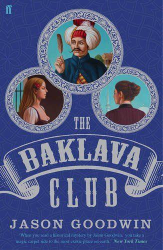 Inspector Yashim Series: The Baklava Club (2014) Jason Goodwin #novel #mystery #istanbul #GreenHouseTaksim