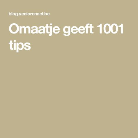Omaatje geeft 1001 tips