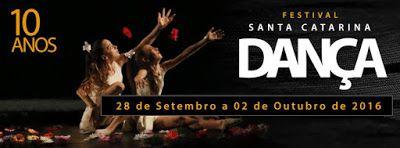 Blog Duchapeu : Festival Santa Catarina Dança 10 Anos! De 28 de Se...