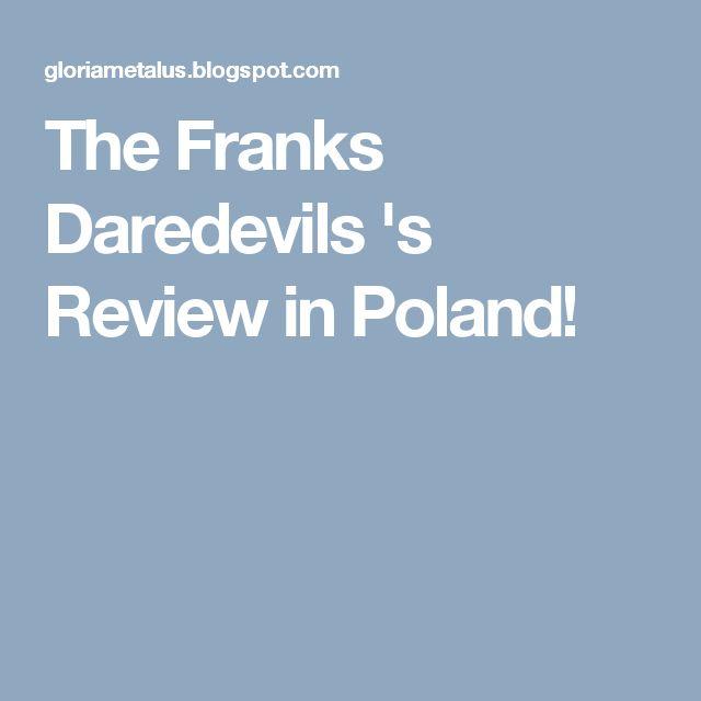 The Franks Daredevils 's Review in Poland!