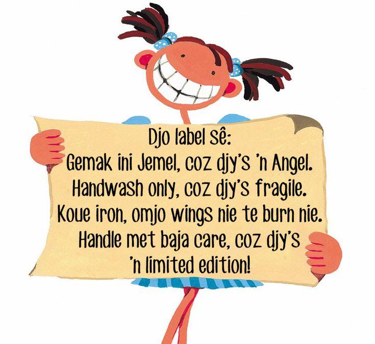 Djo label sê: Gemak ini Jemel, coz djy's 'n Angel. Handwash only, coz djy's fragile. Koue iron, omjo wings nie te burn nie. Handle met baja care, coz djy's 'n limited edition!