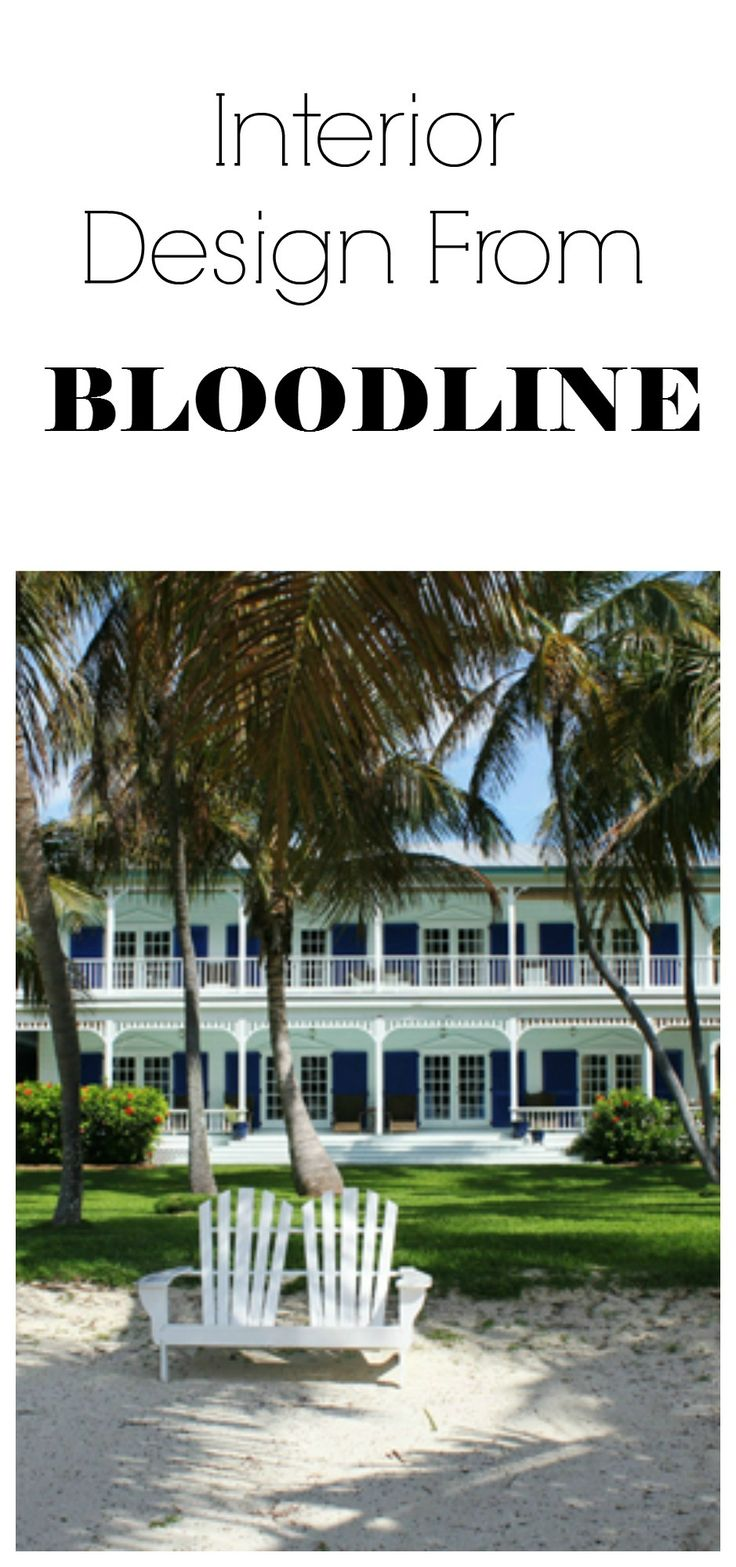 Interior scenes from Netflix original series Bloodline.  The florida beach style has never called my name so loudly.