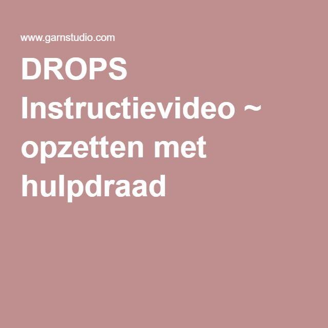 DROPS Instructievideo ~ opzetten met hulpdraad