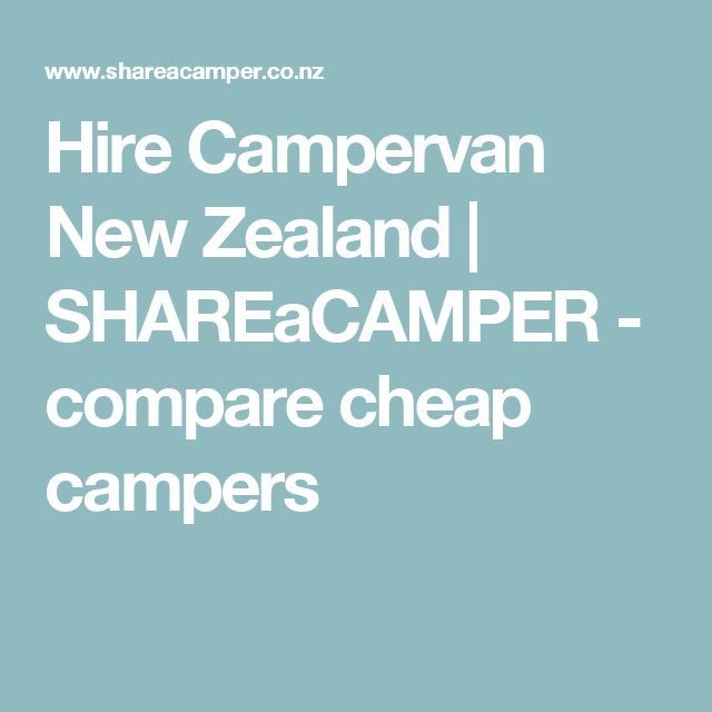 Hire Campervan New Zealand   SHAREaCAMPER - compare cheap campers