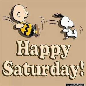 Snoopy And Charlie Brown Happy Saturday Quote Pictures ...