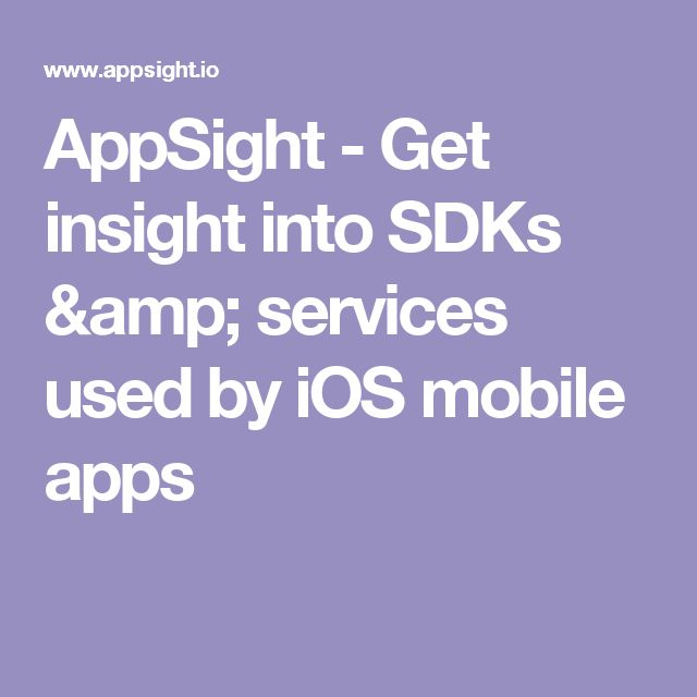 AppSight - Get insight into SDKs & services used by iOS mobile apps