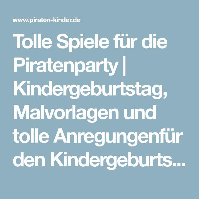 Tolle Spiele für die Piratenparty   Kindergeburtstag, Malvorlagen und tolle Anregungenfür den Kindergeburtstag   Piraten Kinder