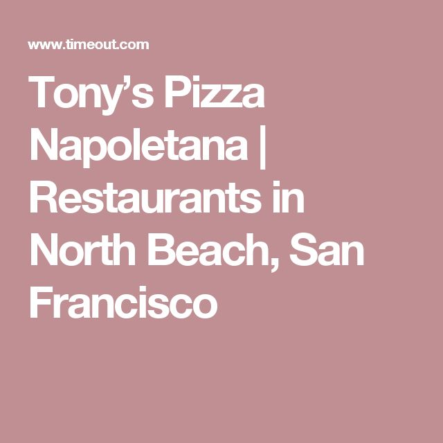 Tony's Pizza Napoletana | Restaurants in North Beach, San Francisco