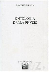 Ontologia della physis - Plescia Giacinto - Montedit - Wuz - Il libro nella rete