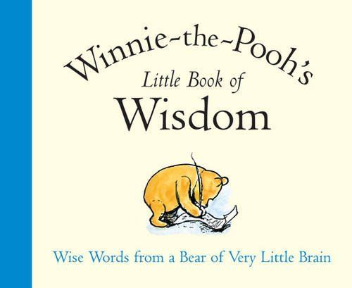 Winnie-the-Pooh's Little Book Of Wisdom by A. A. Milne. More like this at www.thebookseekers.com/collections.html