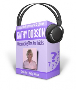 Kathy Dobson Interview - Outsourcing Tips And Tricks