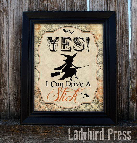 Printable Halloween Decor - Yes, I can Drive a stick! - Witch - PDF - Instant Download on Etsy, $5.00