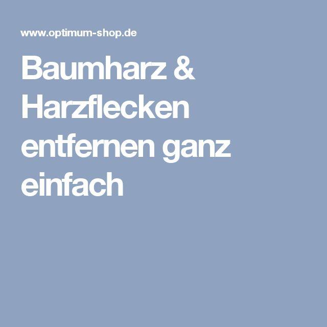 Baumharz & Harzflecken entfernen ganz einfach