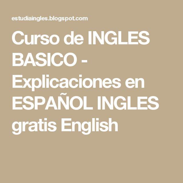 Curso de INGLES BASICO - Explicaciones en ESPAÑOL INGLES gratis English