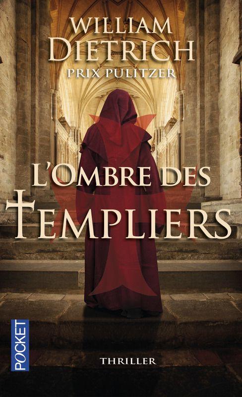 L'OMBRE DES TEMPLIERS - William DIETRICH